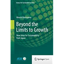 Beyond the Limits to Growth: New Ideas for Sustainability from Japan (Science for Sustainable Societies)