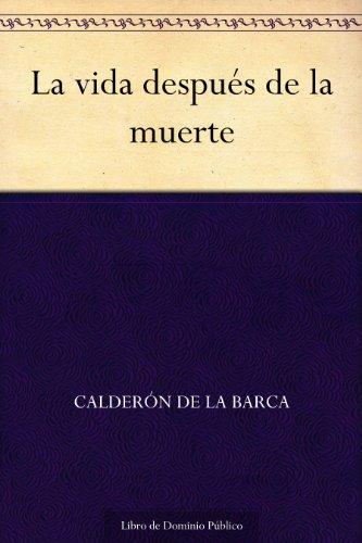 La vida después de la muerte (Spanish Edition)