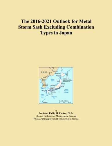 the-2016-2021-outlook-for-metal-storm-sash-excluding-combination-types-in-japan
