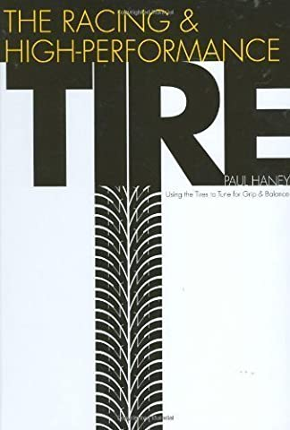 Racing & High Performance Tire: Using Tires to Tune for Grip and Balance (R-351) by Haney, Paul W. published by SAE International (2003)