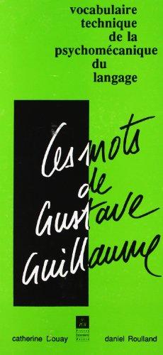 Les mots de Gustave Guillaume : vocabulaire technique de la psychomécanique du langage