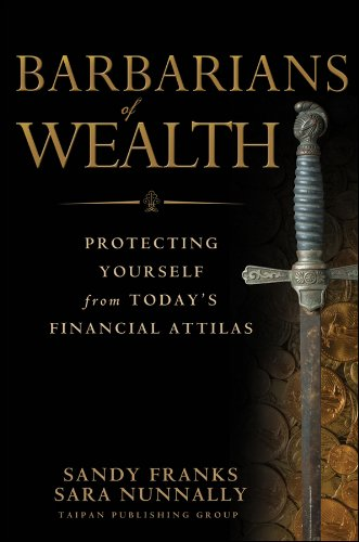 barbarians-of-wealth-protecting-yourself-from-todays-financial-attilas-agora-series