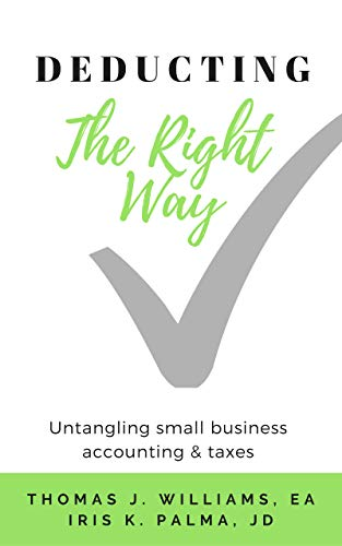 Deducting The Right Way: Untangling Small Business Accounting & Taxes (English Edition)