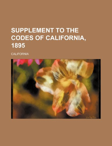 Supplement to the codes of California, 1895