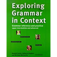 Exploring Grammar in Context: Upper-intermediate and Advanced