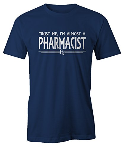 9ad98f98d tshirts for pharmacists. RiotBunny Trust Me I'm Almost A Pharmacist Pharmacy  Health T-Shirt Camiseta Hombres