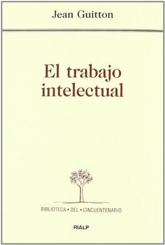 El trabajo intelectual (Biblioteca del Cincuentenario)