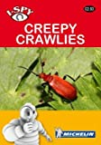 [I-Spy Creepy Crawlies] (By: Michelin Editions Des Voyages) [published: November, 2009]