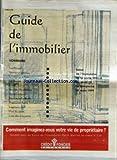 Telecharger Livres MONDE LE du 25 03 1999 GUIDE DE L IMMOBILIER LOI PERISOL RESIDENCE SERVICES LE PRESTIGE A PARIS LOI BESSON CREDIT ISSY LES MOULINEAUX PETITES ANNONCES MAISON INDIVIDUELLE PROFESSION AGENT IMMOBILIER LOGEMENT NEUF PLAN DU SALON LISTE DES EXPOSANTS SALON DE L IMMOBILIER DE LA PORTE MAILLOT DU JEUDI 25 AU DIMANCHE 28 MARS 1999 COMMENT IMAGINEZ VOUS VOTRE VIE DE PROPRIETAIRE (PDF,EPUB,MOBI) gratuits en Francaise