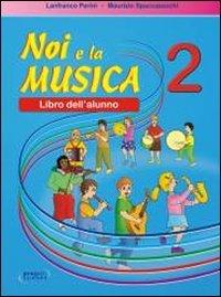 Noi e la musica. Libro dell'alunno: 2