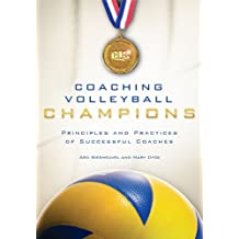 Coaching Volleyball Champions (English Edition)