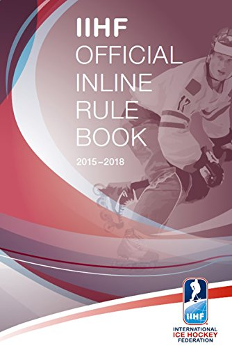 IIHF Inline Rule Book 2015-2018 (English Edition) por John Taylor