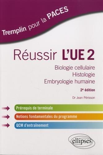 Réussir l'UE2 Biologie Cellulaire Histologie Embryologie Humaine de Jean Périsson (19 mai 2015) Broché