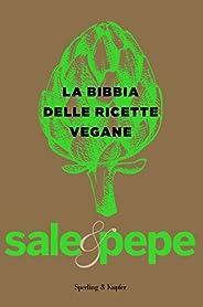 La bibbia delle ricette vegane. Sale &