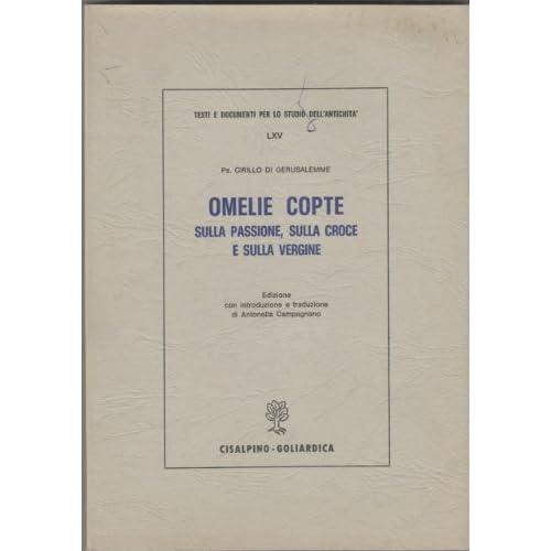Omelie Copte Sulla Passione, Sulla Croce E Sulla Vergine