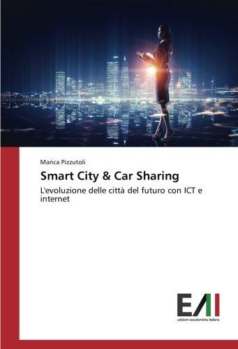 Smart City & Car Sharing: L'evoluzione delle città del futuro con ICT e internet