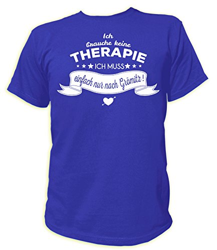 Artdiktat Herren T-Shirt Ich brauche keine Therapie - Ich muss einfach nur nach Grömitz Blau
