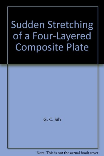 Sudden Stretching of a Four-Layered Composite Plate par G. C. Sih