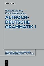 Althochdeutsche Grammatik I (Sammlung kurzer Grammatiken germanischer Dialekte. A: Hauptreihe)