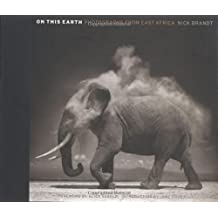 On This Earth: Photographs from East Africa by Nick Brandt (2005-12-23)
