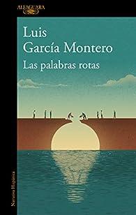Las palabras rotas par Luis García Montero