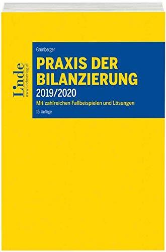 Praxis der Bilanzierung 2019/2020: Mit zahlreichen Fallbeispielen und Lösungen (Linde Lehrbuch)