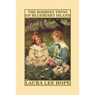 [( The Bobbsey Twins on Blueberry Island )] [by: Lee Laura Hope] [Mar-2007]
