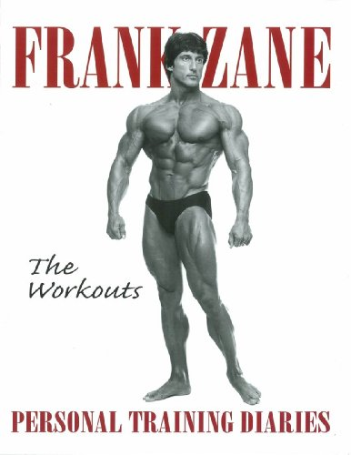 The Workouts: Personal Training Diaries (English Edition) por Frank Zane