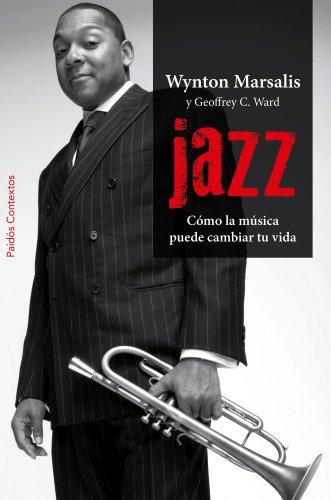Jazz: Cómo la música puede cambiar tu vida por Wynton Marsalis