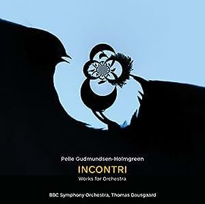 Holmgreen:Incontri [BBC Symphony Orchestra ,Thomas Dausgaard] [DACAPO: 8226120]