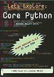 Lets Explore : Core Python: Draft Version: 0.2.x (Lets Explore Python Book 1)