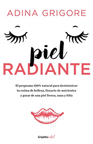 Radiant skin (Vital Collection): The 100% natural program to detoxify your beauty routine