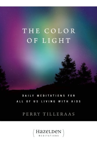 The Color of Light: Daily Meditations For All Of Us Living With Aids (Hazelden Meditation Series) by Perry Tilleraas (1988-09-01)