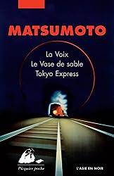 Coffret 3 volumes : La voix ; Le Vase de sable ; Tokyo Express