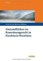 Abstandflächen im Bauordnungsrecht Nordrhein-Westfalen: Kommentierung mit zahlreichen Abbildungen
