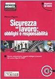 Sicurezza sul lavoro: obblighi e responsabilità. Con CD-ROM