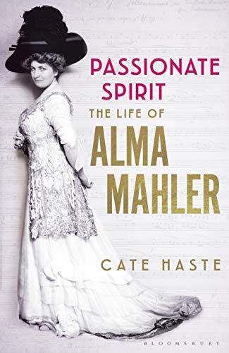 Passionate Spirit: The Life of Alma Mahler (English Edition) -