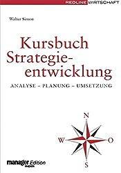 Kursbuch Strategieentwicklung: Analyse - Planung - Umsetzung (manager magazin Edition)