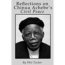 Reflections on Chinua Achebe's Civil Peace (English Edition)