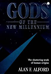Gods of the New Millennium : Scientific Proof of Flesh & Blood Gods by Alan F. Alford (1999-06-05)