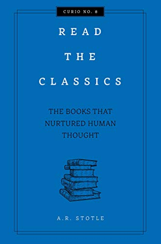 Read the Classics: The Books that Nurtured Human Thought (Curios) -