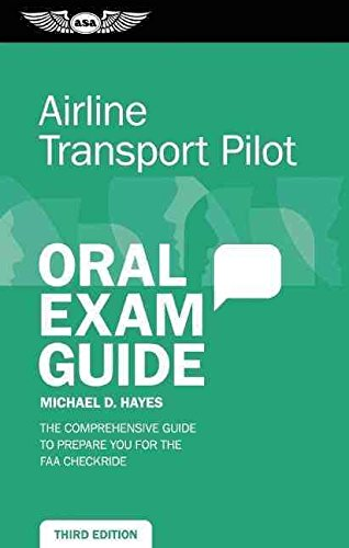 [(Airline Transport Pilot Oral Exam Guide : The Comprehensive Guide to Prepare You for the Faa Checkride)] [By (author) Michael D. Hayes] published on (May, 2014)