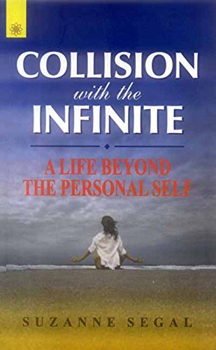 Collision with the Infinite: A Life Beyond the Personal Self por Suzanne Segal