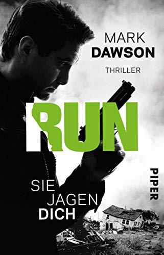 Run – Sie jagen dich: Thriller (John-Milton-Reihe) von [Dawson, Mark]
