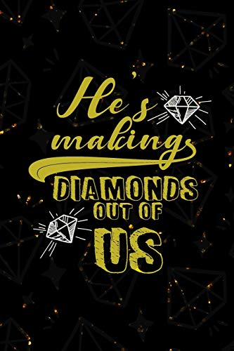 He's Making Diamonds Out Of Us: Blank Lined Notebook Journal Diary Composition Notepad 120 Pages 6x9 Paperback ( Jewelry ) Black And Gold (Store Supply Schmuck)