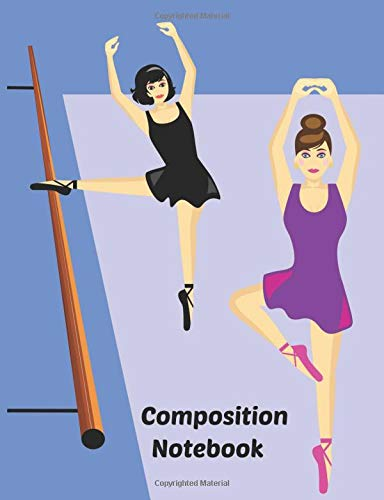 Composition Notebook: Ballet ballerina theme paperback college ruled lined notebook por Mayer Designs