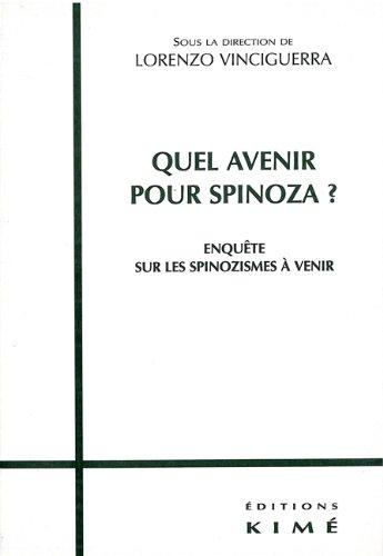 Quel avenir pour Spinoza ? Enquête sur les spinozismes à venir