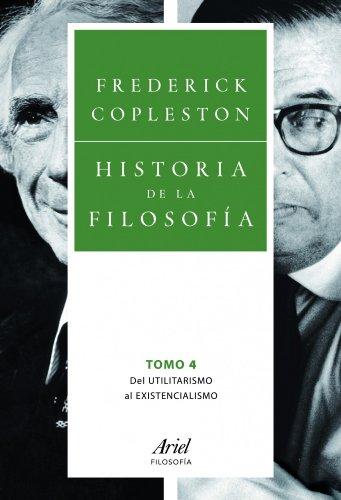 Historia de la filosofía IV: Del utilitarismo al existencialismo (Ariel Filosofía) por Frederick Copleston