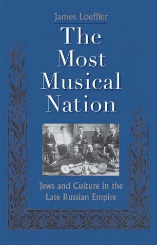 The Most Musical Nation: Jews and Culture in the Late Russian Empire (English Edition) PDF Books