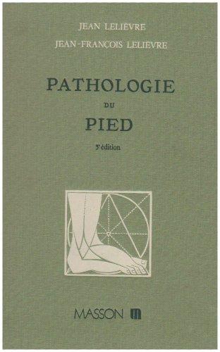 Pathologie du pied. Physiologie. Clinique. Traitement medical, orthopedique et chirurgical: POD